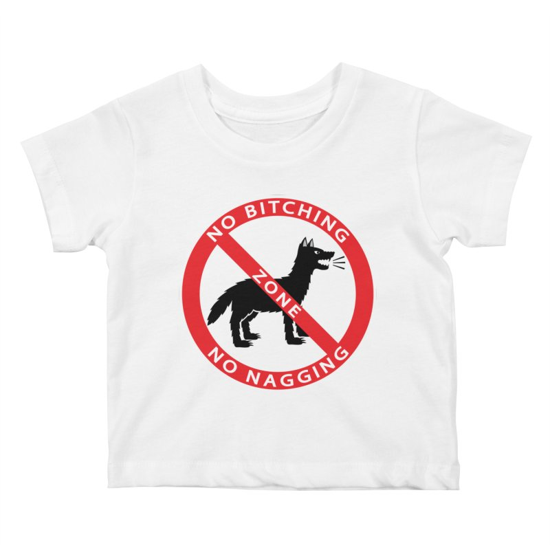 NO BITCHING, NO NAGGING ZONE Kids Baby T-Shirt by CAT IN ORBIT Artist Shop