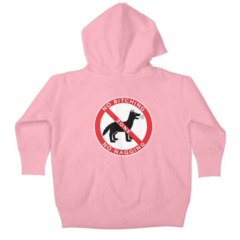NO BITCHING, NO NAGGING ZONE Kids Baby Zip-Up Hoody by CAT IN ORBIT Artist Shop