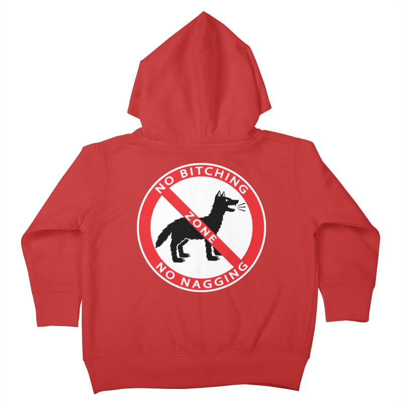 NO BITCHING, NO NAGGING ZONE Kids Toddler Zip-Up Hoody by CAT IN ORBIT Artist Shop
