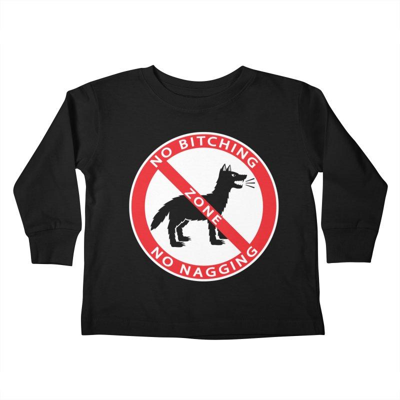 NO BITCHING, NO NAGGING ZONE Kids Toddler Longsleeve T-Shirt by CAT IN ORBIT Artist Shop