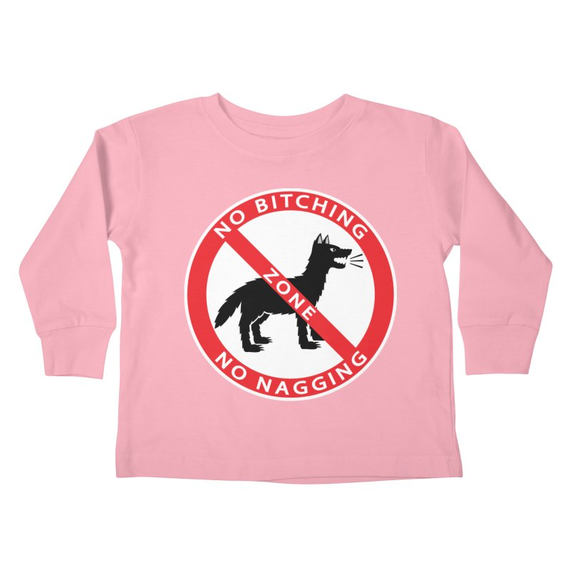 NO BITCHING, NO NAGGING ZONE Kids Toddler Longsleeve T-Shirt by CAT IN ORBIT Artist Shop