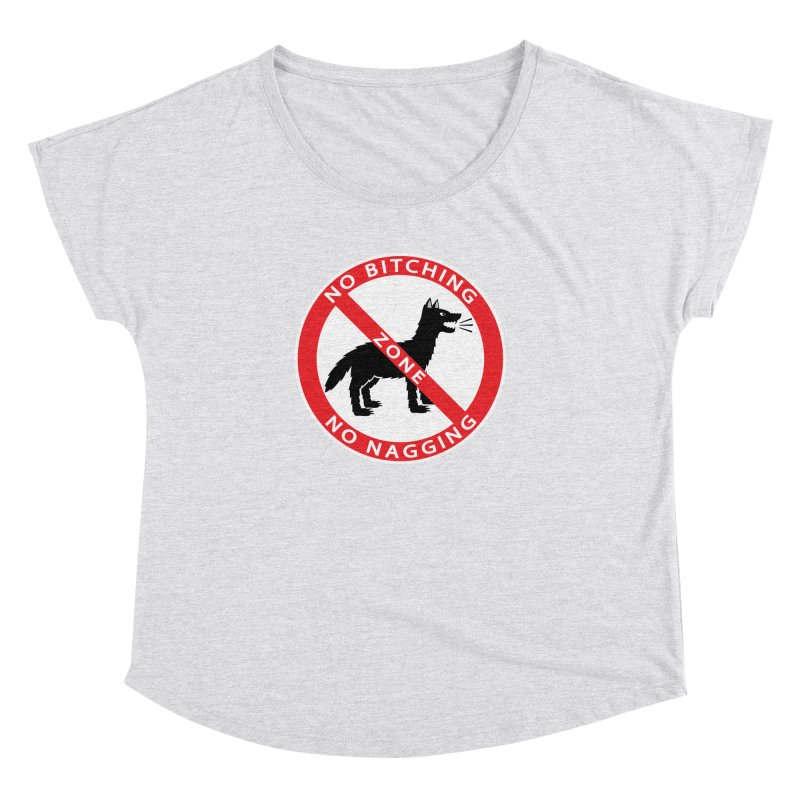 NO BITCHING, NO NAGGING ZONE Women's Dolman by CAT IN ORBIT Artist Shop