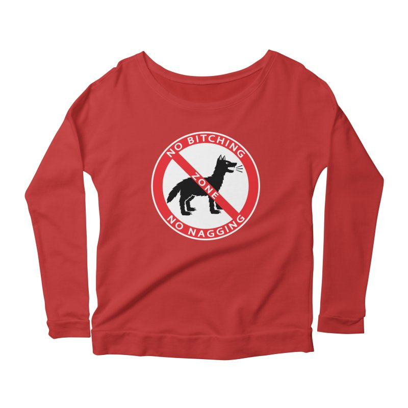 NO BITCHING, NO NAGGING ZONE Women's Longsleeve Scoopneck  by CAT IN ORBIT Artist Shop