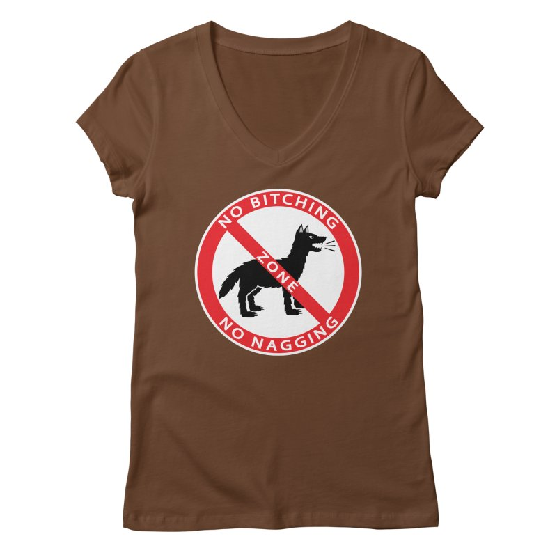 NO BITCHING, NO NAGGING ZONE Women's Regular V-Neck by CAT IN ORBIT Artist Shop