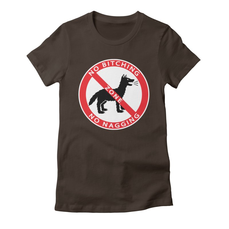 NO BITCHING, NO NAGGING ZONE Women's Fitted T-Shirt by CAT IN ORBIT Artist Shop