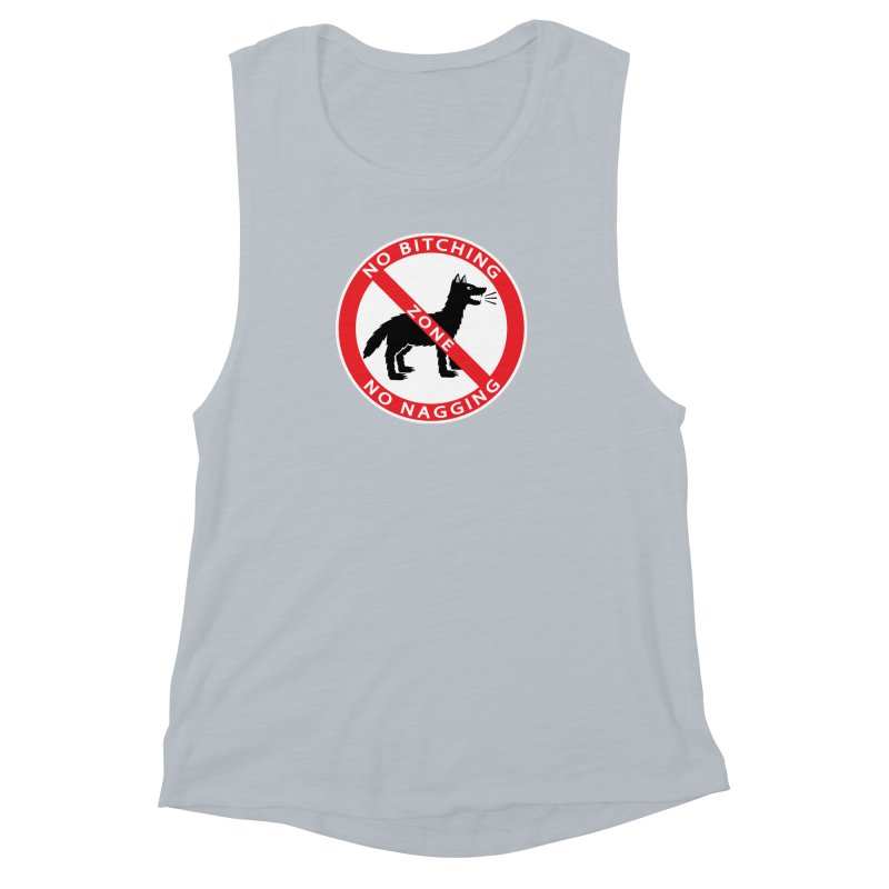 NO BITCHING, NO NAGGING ZONE Women's Muscle Tank by CAT IN ORBIT Artist Shop