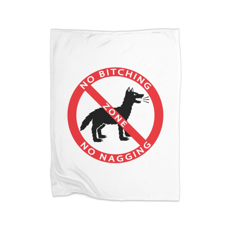 NO BITCHING, NO NAGGING ZONE Home Blanket by CAT IN ORBIT Artist Shop