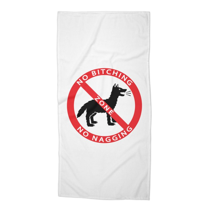 NO BITCHING, NO NAGGING ZONE Accessories Beach Towel by CAT IN ORBIT Artist Shop