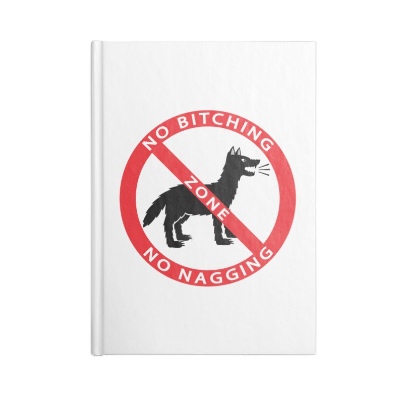 NO BITCHING, NO NAGGING ZONE Accessories Notebook by CAT IN ORBIT Artist Shop