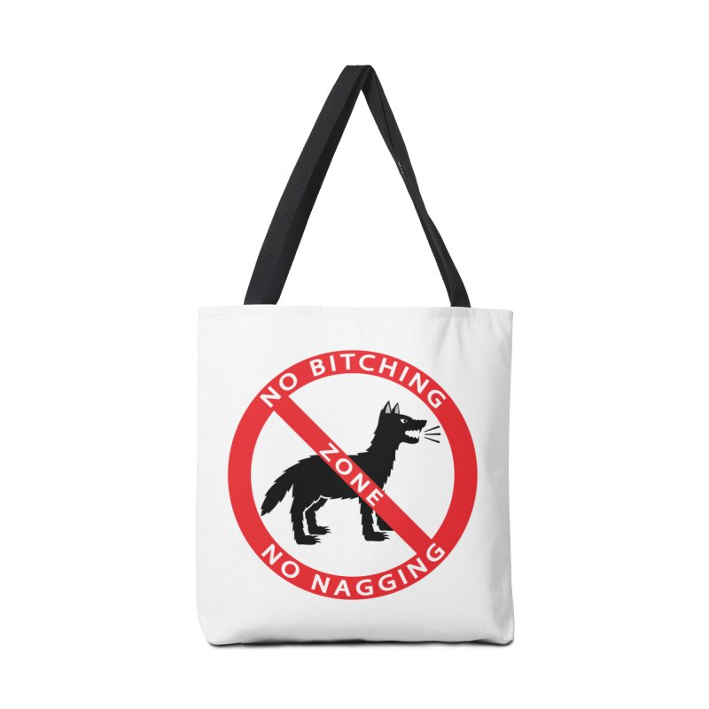 NO BITCHING, NO NAGGING ZONE Accessories Bag by CAT IN ORBIT Artist Shop