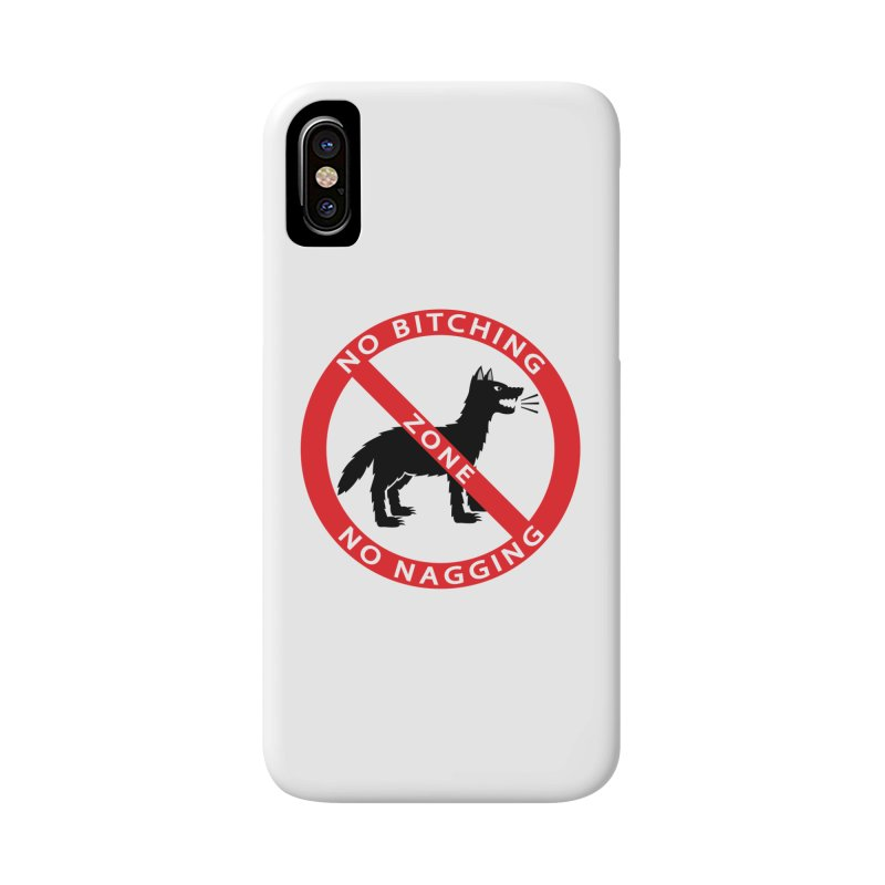 NO BITCHING, NO NAGGING ZONE Accessories Phone Case by CAT IN ORBIT Artist Shop