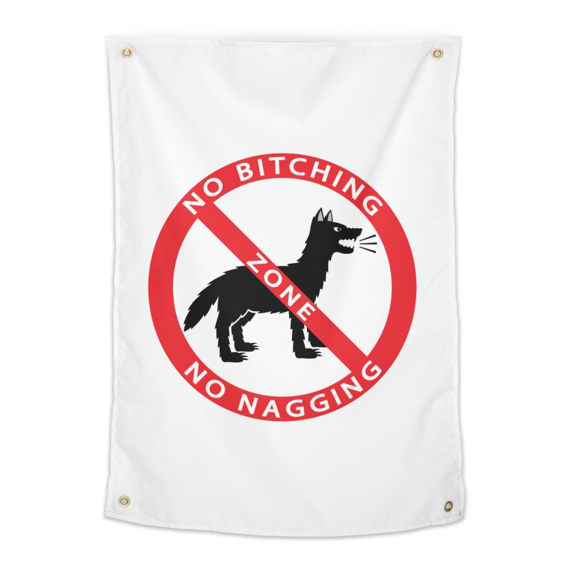 NO BITCHING, NO NAGGING ZONE Home Tapestry by CAT IN ORBIT Artist Shop