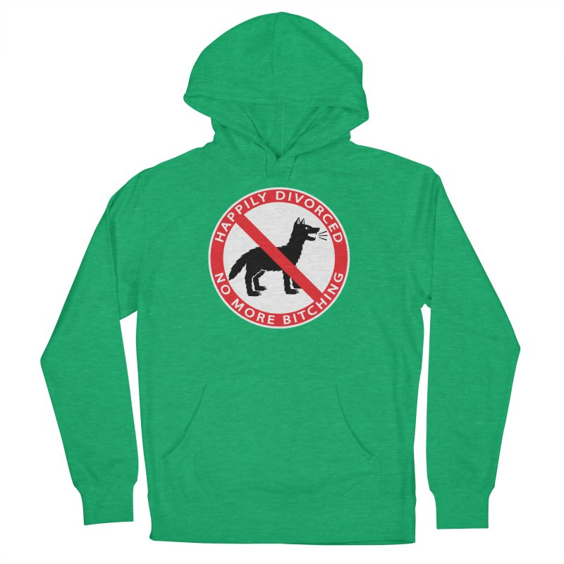 HAPPILY DIVORCED, NO MORE BITCHING Men's French Terry Pullover Hoody by CAT IN ORBIT Artist Shop