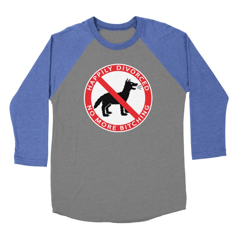 HAPPILY DIVORCED, NO MORE BITCHING Men's Baseball Triblend Longsleeve T-Shirt by CAT IN ORBIT Artist Shop