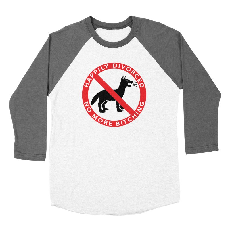 HAPPILY DIVORCED, NO MORE BITCHING Men's Baseball Triblend T-Shirt by CAT IN ORBIT Artist Shop