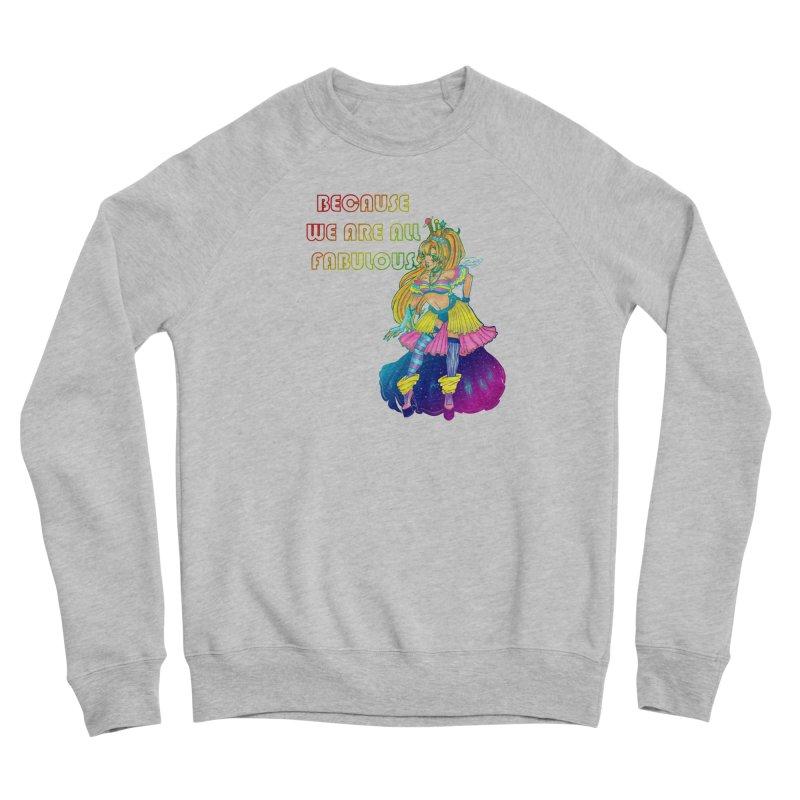 We Are Fabulous! Women's Sweatshirt by catiworks's Artist Shop