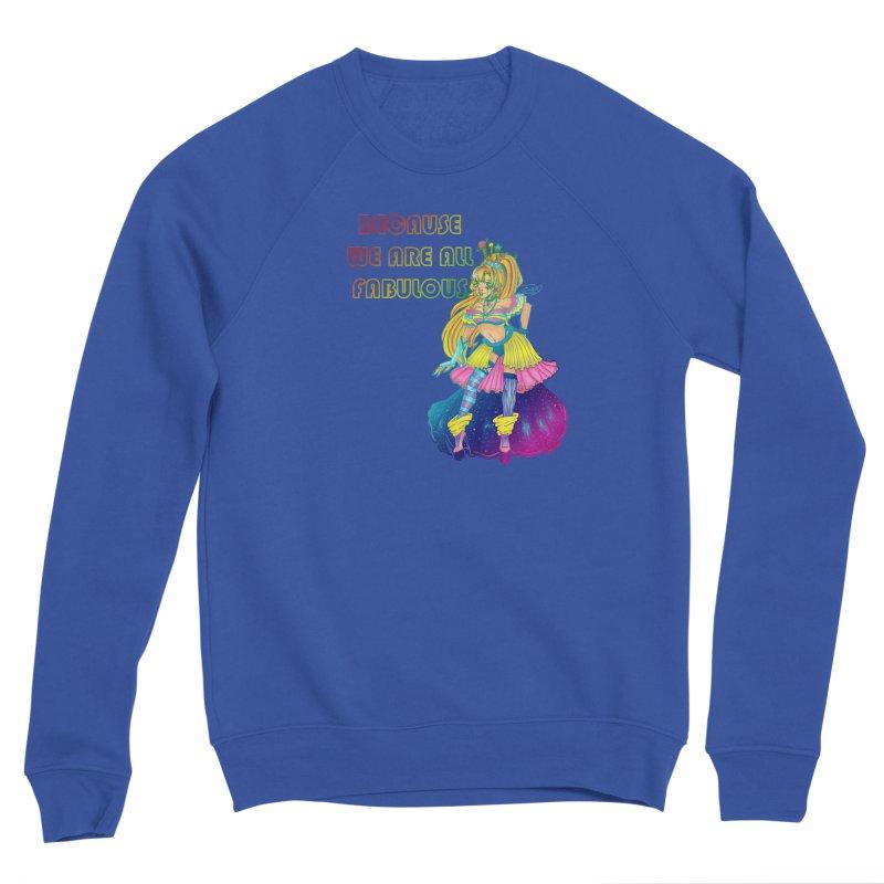 We Are Fabulous! Men's Sweatshirt by catiworks's Artist Shop