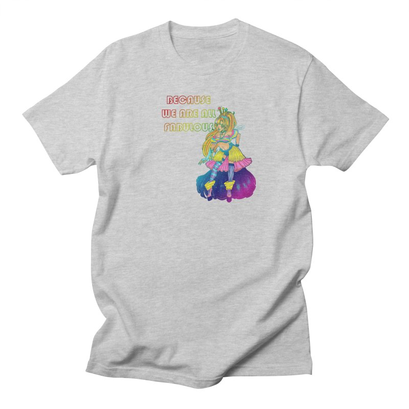 We Are Fabulous! Men's T-Shirt by catiworks's Artist Shop