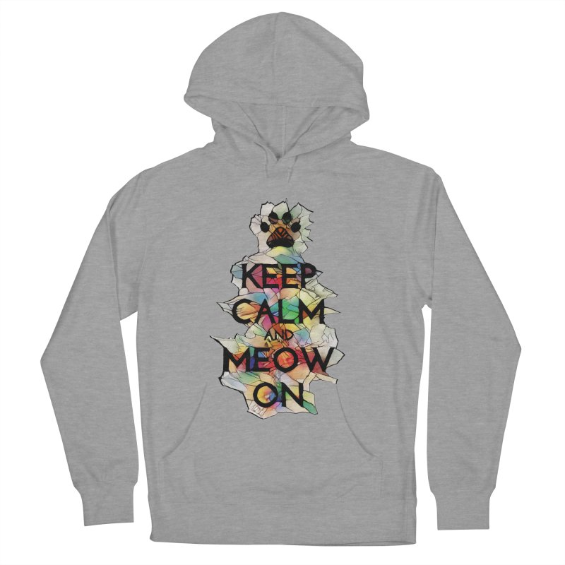 Keep Calm and Meow on Women's Pullover Hoody by Catopathy
