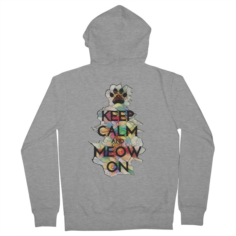 Keep Calm and Meow on Women's Zip-Up Hoody by Catopathy