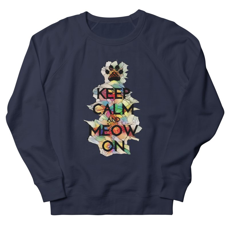 Keep Calm and Meow on Women's Sweatshirt by Catopathy