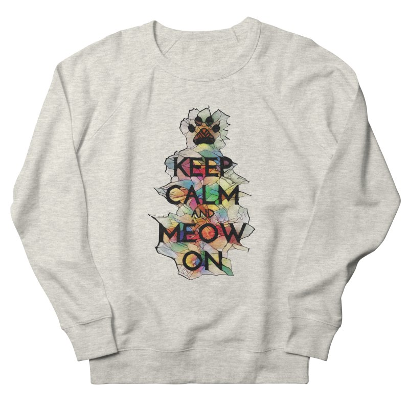 Keep Calm and Meow on Men's Sweatshirt by Catopathy