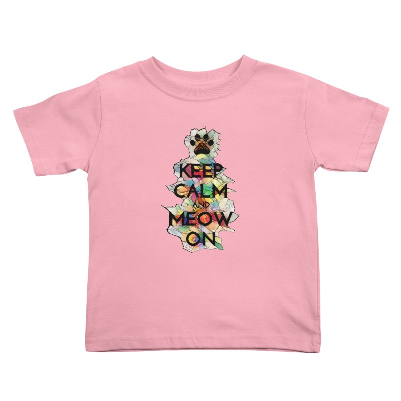 Keep Calm and Meow on Kids Toddler T-Shirt by Catopathy