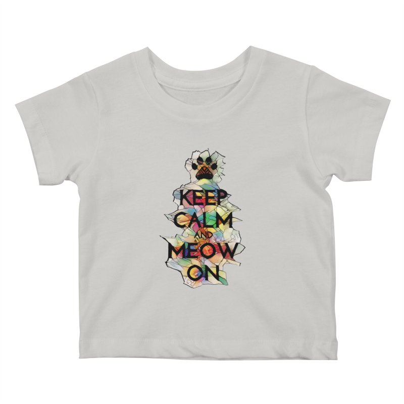 Keep Calm and Meow on Kids Baby T-Shirt by Catopathy