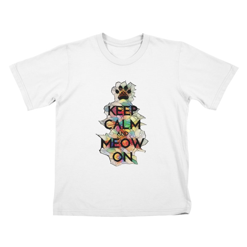Keep Calm and Meow on Kids T-shirt by Catopathy