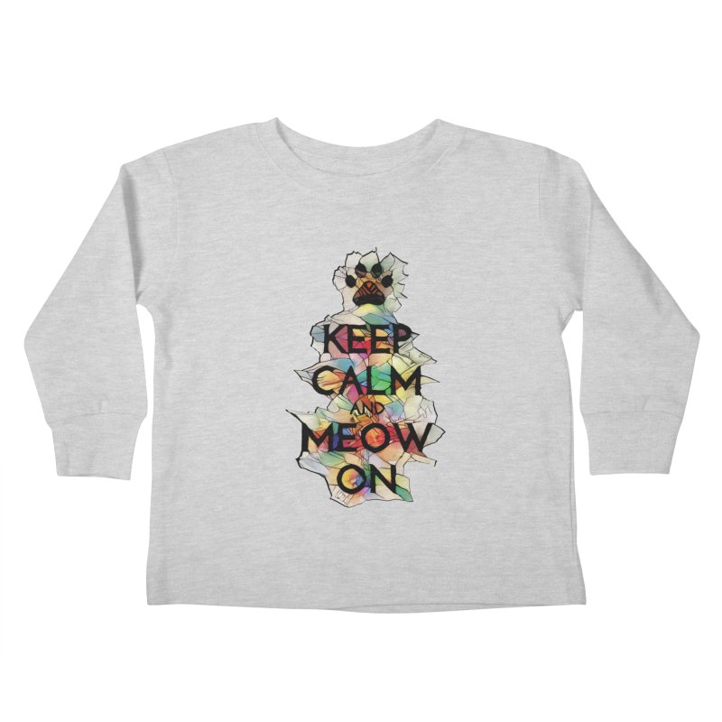 Keep Calm and Meow on Kids Toddler Longsleeve T-Shirt by Catopathy