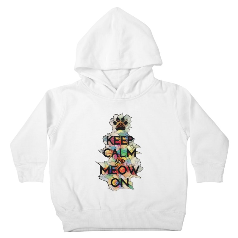 Keep Calm and Meow on Kids Toddler Pullover Hoody by Catopathy