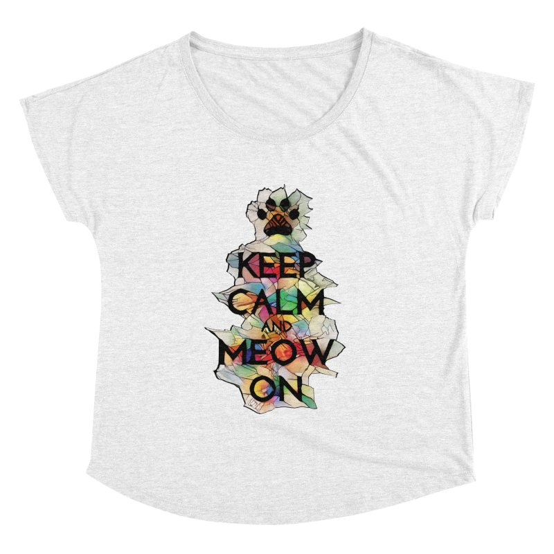 Keep Calm and Meow on Women's Dolman by Catopathy