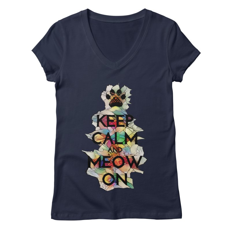 Keep Calm and Meow on Women's V-Neck by Catopathy