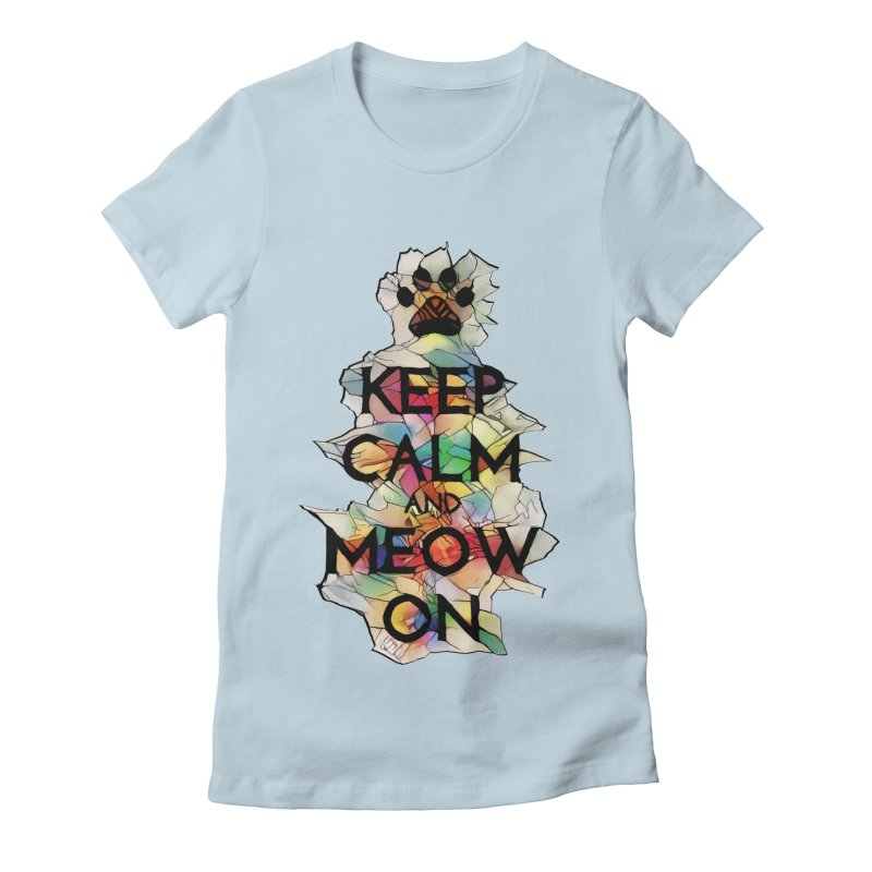 Keep Calm and Meow on Women's Fitted T-Shirt by Catopathy