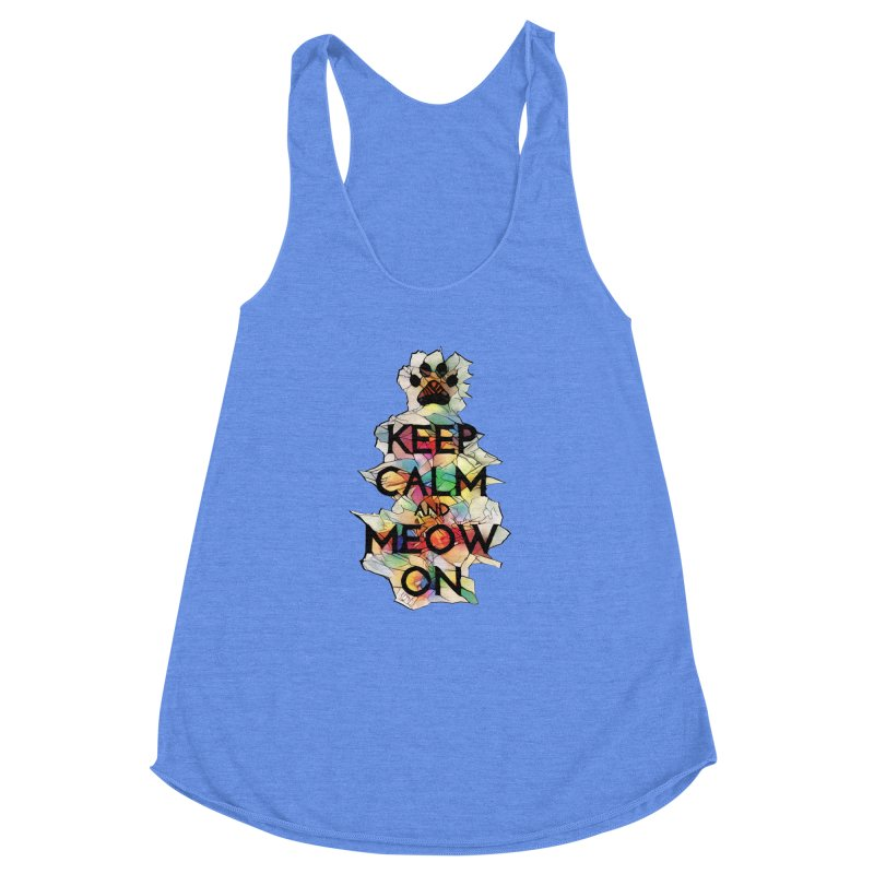 Keep Calm and Meow on Women's Racerback Triblend Tank by Catopathy