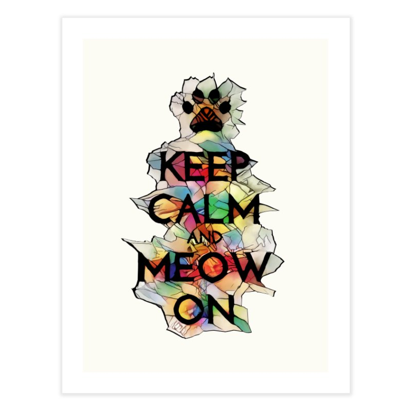 Keep Calm and Meow on Home Fine Art Print by Catopathy