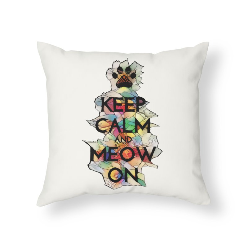 Keep Calm and Meow on Home Throw Pillow by Catopathy