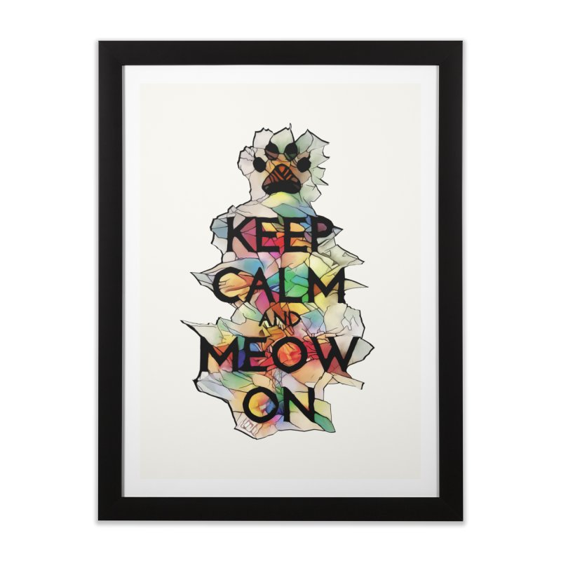 Keep Calm and Meow on Home Framed Fine Art Print by Catopathy