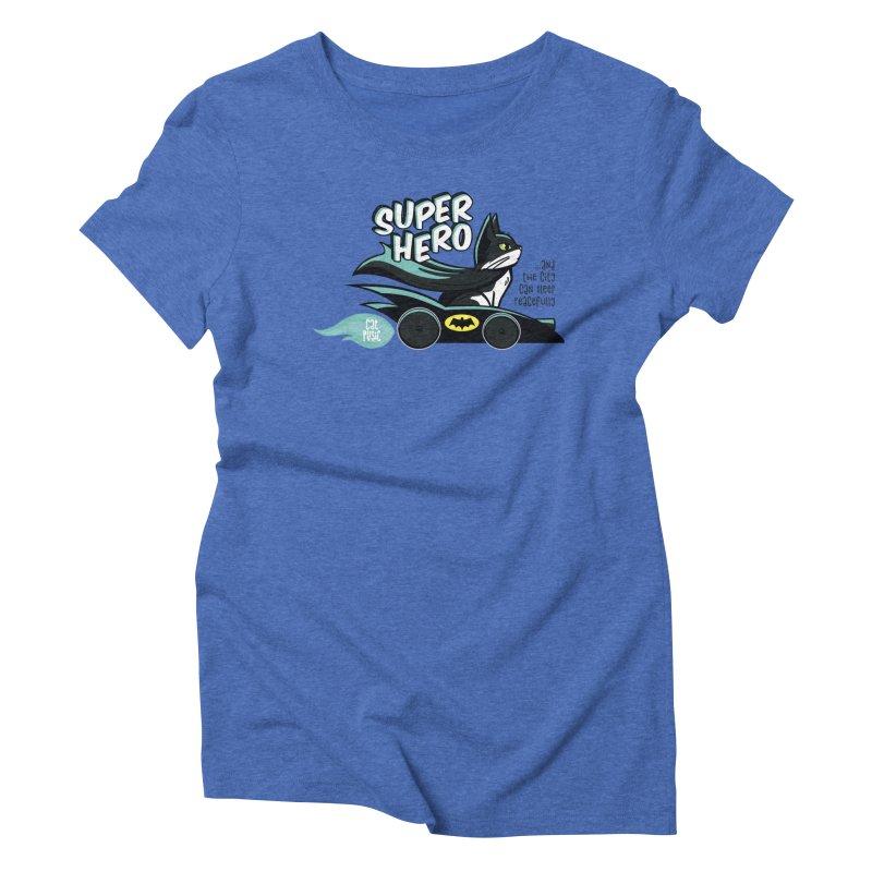 Super Hero Women's Triblend T-Shirt by SHOP CatPusic