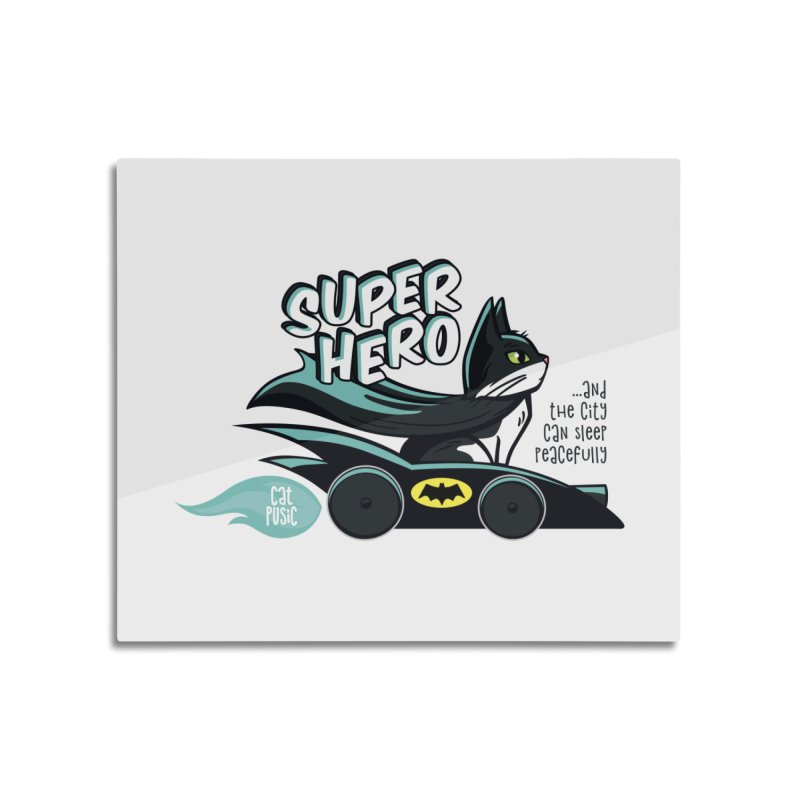 Super Hero Home Mounted Aluminum Print by SHOP CatPusic