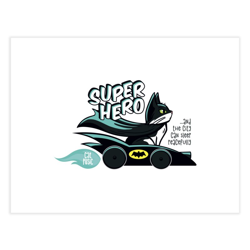 Super Hero Home Fine Art Print by SHOP CatPusic