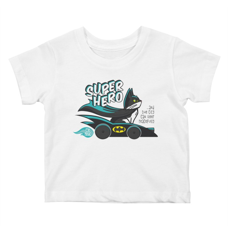Super Hero Kids Baby T-Shirt by SHOP CatPusic
