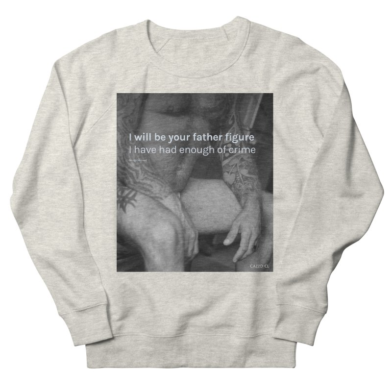 Father figure Men's French Terry Sweatshirt by Cazzo.cl
