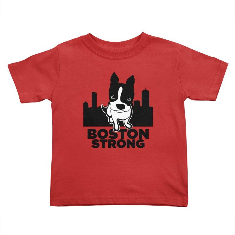 BOSTON (Terrier) STRONG Kids Toddler T-Shirt by CBHstudio's Artist Shop