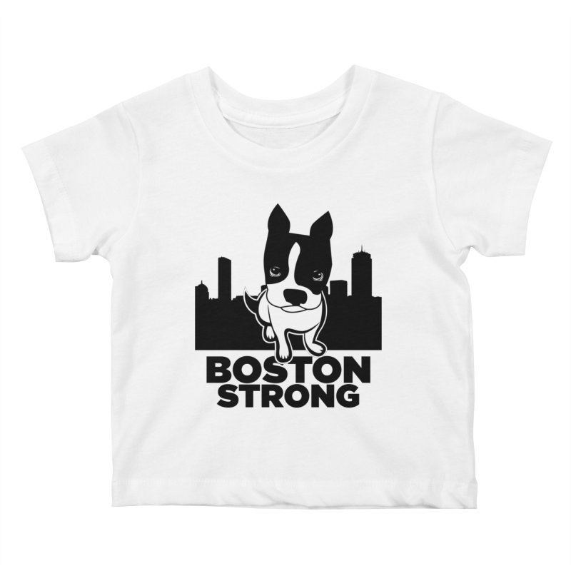 BOSTON (Terrier) STRONG Kids Baby T-Shirt by CBHstudio's Artist Shop