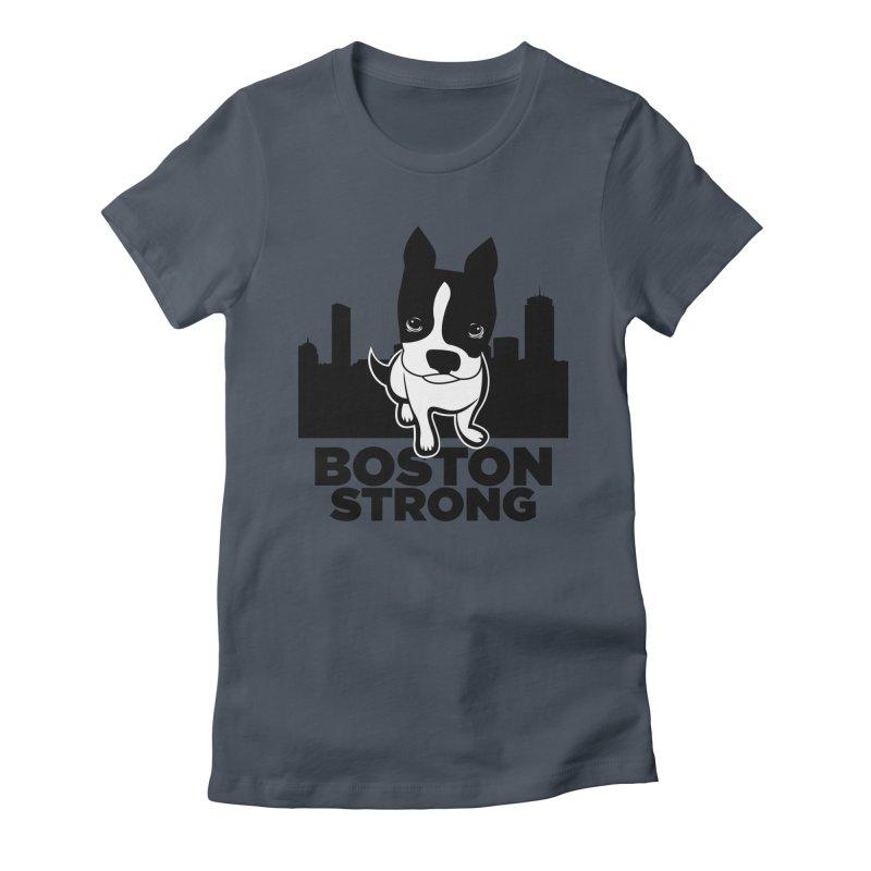 BOSTON (Terrier) STRONG Women's T-Shirt by CBHstudio's Artist Shop