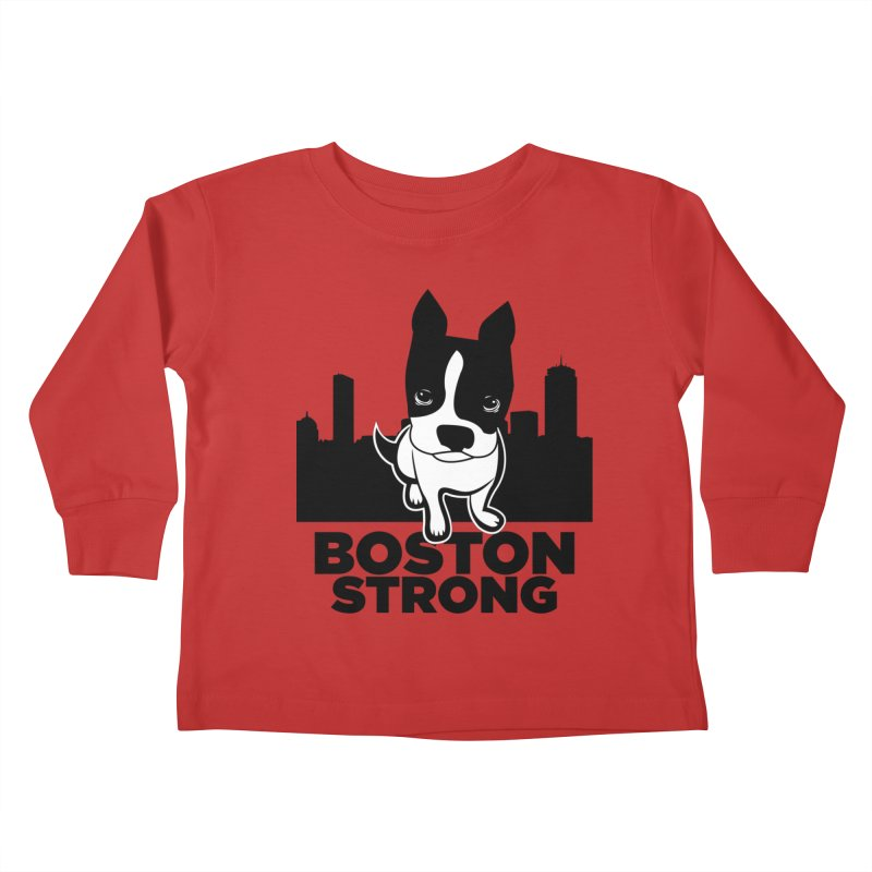 BOSTON (Terrier) STRONG Kids Toddler Longsleeve T-Shirt by CBHstudio's Artist Shop