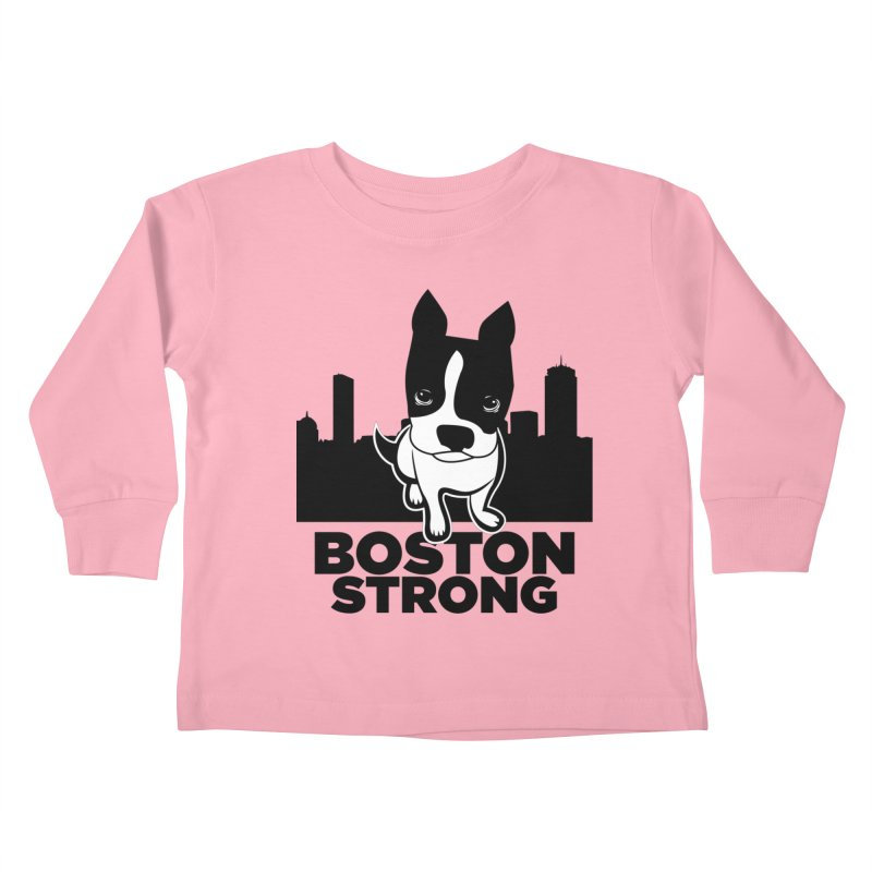 BOSTON (Terrier) STRONG Kids Toddler Longsleeve T-Shirt by CBHstudio's Artist Shop