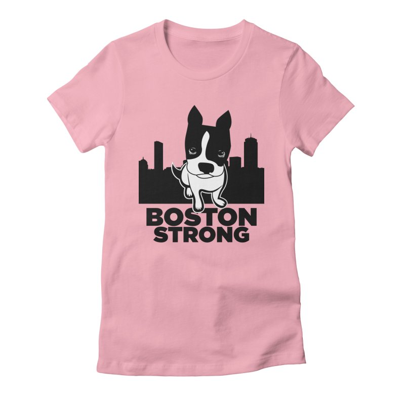 BOSTON (Terrier) STRONG Women's Fitted T-Shirt by CBHstudio's Artist Shop