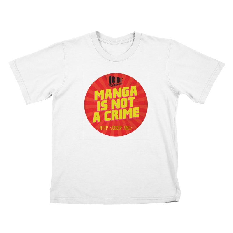 Manga is not a Crime! Kids T-Shirt by COMIC BOOK LEGAL DEFENSE FUND